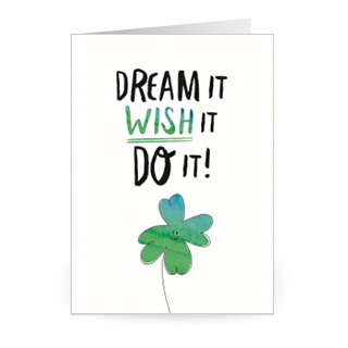 Dream it, wish it, do it!