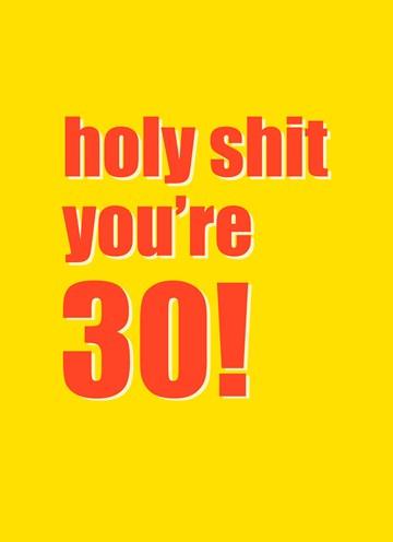 - verjaardagskaart-holy-shit-you-are-30