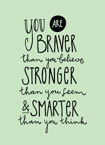 - you-are-braver-than-you-believe