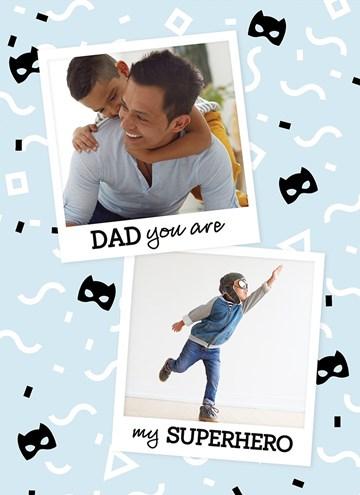 - fotokaart-dad-you-are-my-superhero
