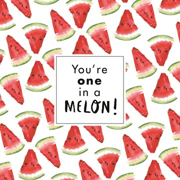 - kaart-met-meloen-stukjes-youre-one-in-a-mellon