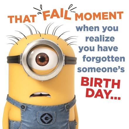 Ik Ben Je Verjaardag Niet Vergeten.That Fail Moment Minions