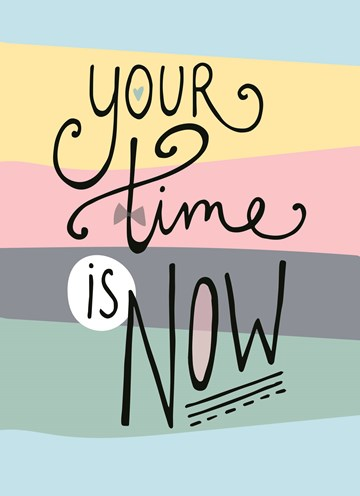 - your-time-is-now