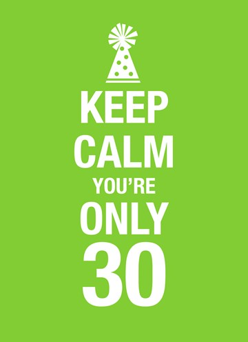 - Keep-calm-you-are-only-30