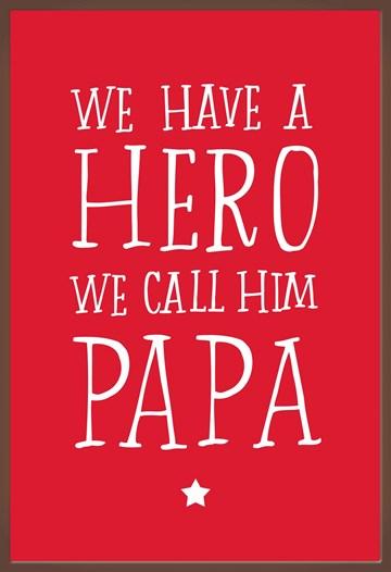 - we-have-a-hero-we-call-him-papa-chocolade