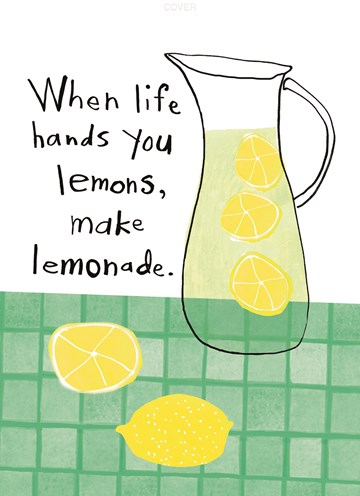- when-life-hands-you-lemons
