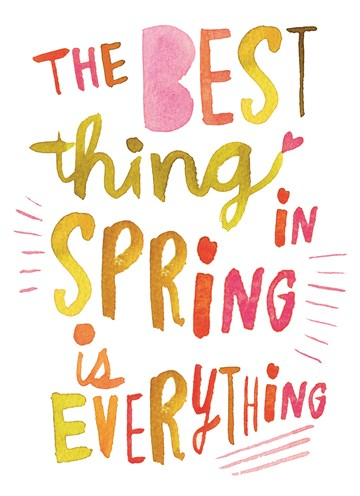 Lente kaart - quote-kaart-the-best-hing-in-spring-is-everything-vrolijke-letters