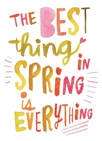 Lente kaart - quote-kaart-the-best-hing-in-spring-is-everything-vrolijke-letters