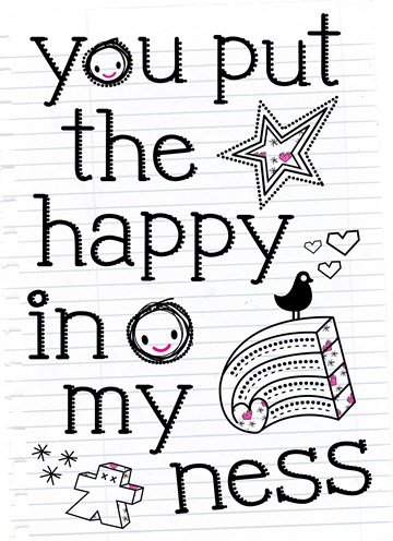 - You-put-the-happy-in-my-ness