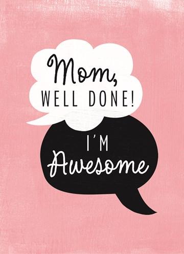 - mom-well-done-im-awesome-kaart-omdat-je-zo-een-geweldig-kind-bent