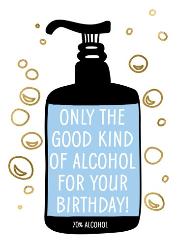 - Verjaardagskaart-man-vrouw-grappig-only-the-good-kind-of-alcohol-for-your-birthday