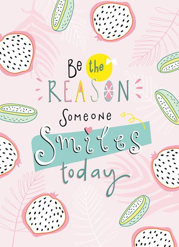 - Zomer-kaart-Hip-Be-the-reason-someone-smiles-today