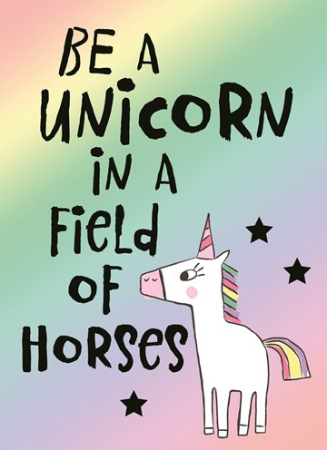 - be-a-unicorn-in-a-field-of-horses