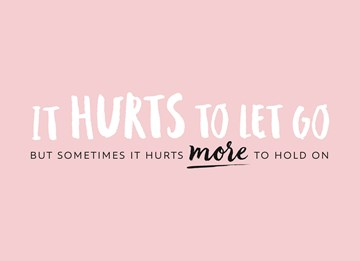 - it-hurts-to-let-go