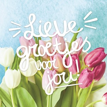 Liefde kaart - Vriendschapskaart - lieve-lente-groetjes-voor-jou