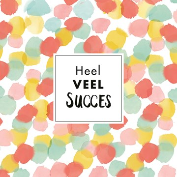 succes goed gedaan kaart - kaart-heel-veel-succes-ronde-gekleurde-bolletjes
