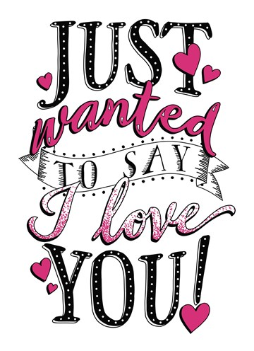 - just-wanted-to-say-i-love-you
