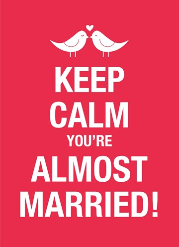 - keep-calm-you-are-almost-married