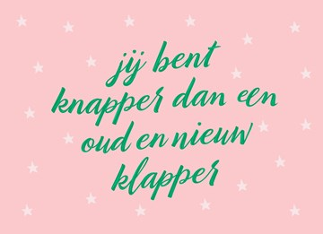 nieuwjaarskaart-tekst-jij-bent-knapper-dan-een-oudennieuw-klapper