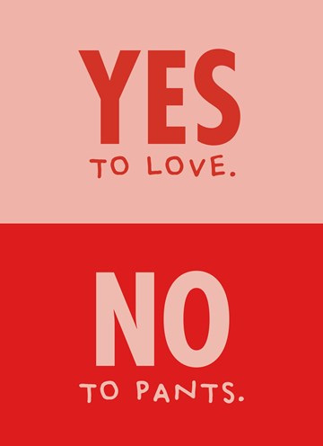 - yes-to-love-no-to-pants