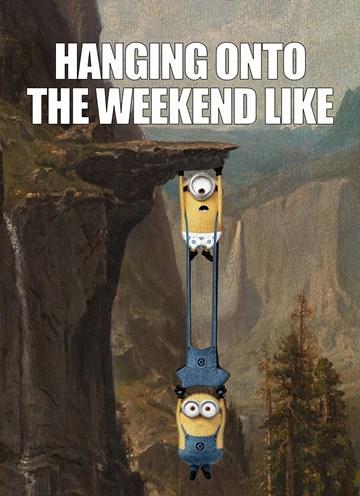 - zomaar-kaart-minions-hanging-onto-the-weekend-like