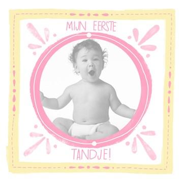 - fotokaart-roze-mijn-eerste-tandje-roze-met-geel