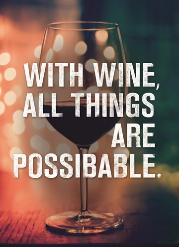 - with-wine-all-things-are-possibable