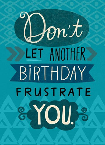 Shoebox-collectie kaarten - dont-let-another-birthday-frustrate-you