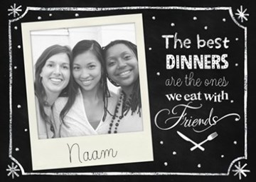 Uitnodiging maken - fotokaart-the-best-dinners-are-the-ones-we-eat-with-friends
