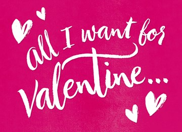 - all-i-want-for-valentine