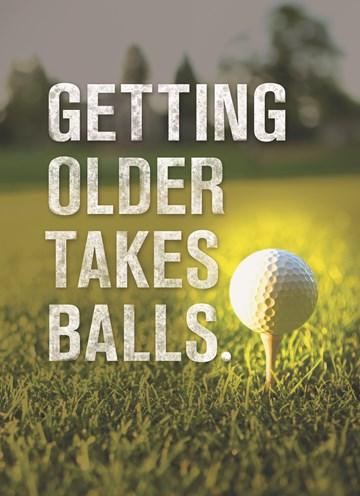 - getting-older-takes-balls