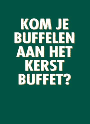Kerstkaart - kom-je-buffelen-aan-het-kerst-buffet
