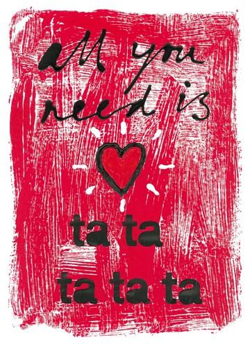 valentijnskaart - Valentijnskaart-Ruud-de-Wild-All-you-need-is-ta-ta-ta-ta-ta