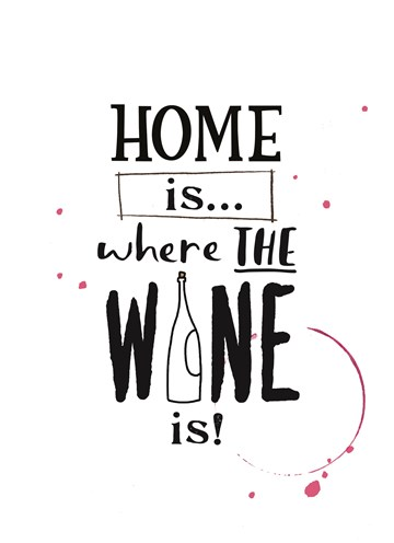 - home-is-where-the-wine-is