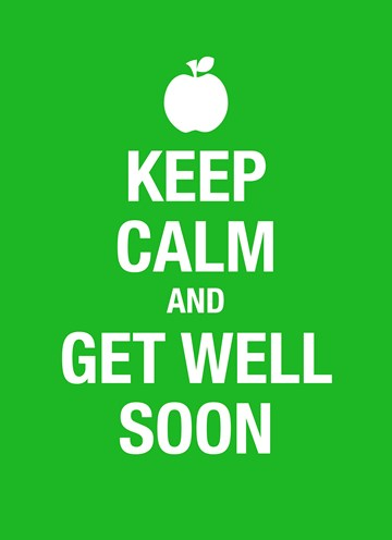 - Keep-calm-and-get-well-soon