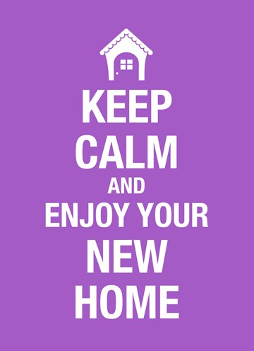 - Keep-calm-and-enjoy-your-new-home
