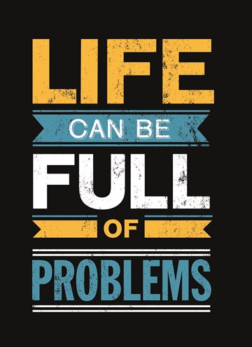 - life-can-be-full-of-problems