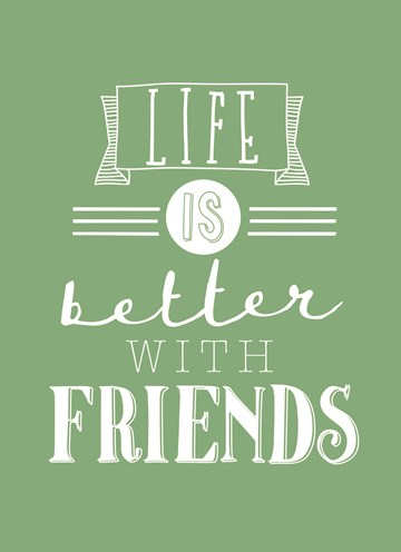 - vriendschap-life-is-better-with-friends-