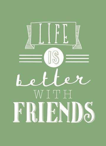 valentijnskaart - vriendschap-life-is-better-with-friends-