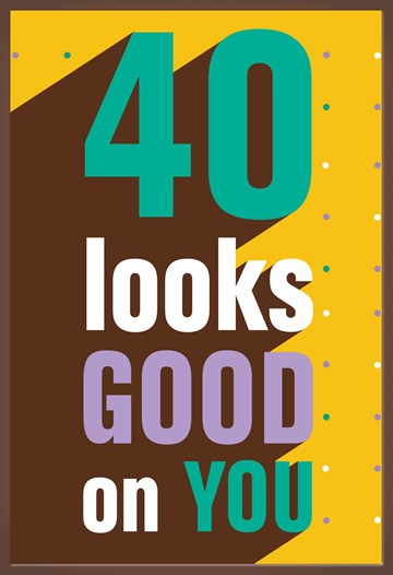 - 40-looks-good-on-you