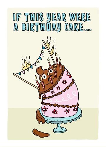 - Verjaardagskaart-grappig-If-this-year-was-a-birthday-cake