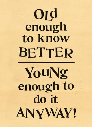 - young-enough-to-do-it-anyway