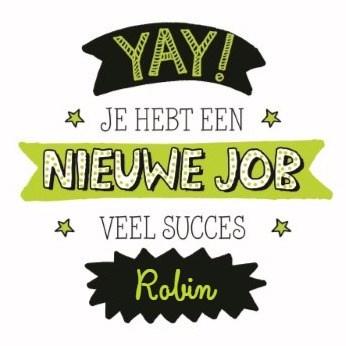 - nieuwe-baan-je-hebt-een-nieuwe-job-veel-succes