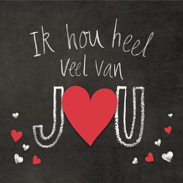 valentijnskaart - valentijn-ik-hou-heel-veel-van-jou