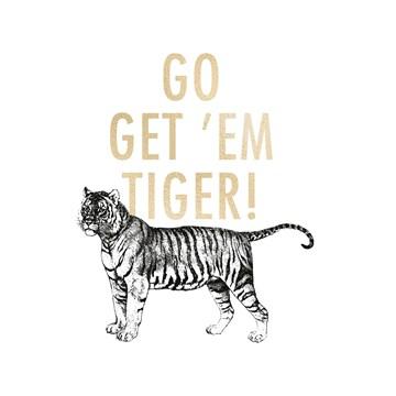 Gold & Fabulous - go-get-em-gold-tiger-
