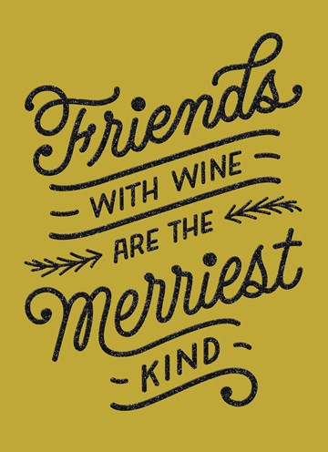 Kerstkaart - friends-with-wine-are-the-merriest-kind