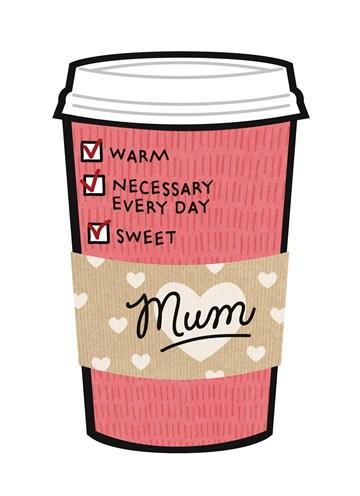 - mum-warm-sweet-necessary-every-day