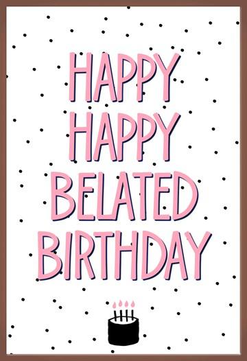 Te laat verjaardagskaart - chocoladekaart-verjaardag-te-laat-happy-belated-birthday