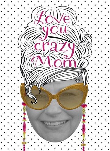 - moederdagkaart-love-you-crazy-mom