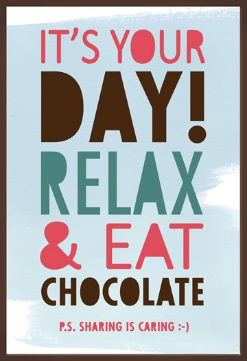 Moederdag kaart - it-is-your-day-relax-and-eat-chocolate